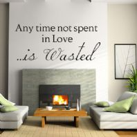 Any Time Not Spent in Love ~ Wall sticker / decals